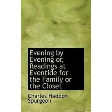 NEW Evening by Evening or, Readings at Eventide for the Family o by Charles Hadd