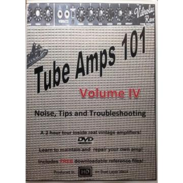 TUBE AMPS 101, MORE Tube Amps 101, Volume III Or Our Latest Volume IV
