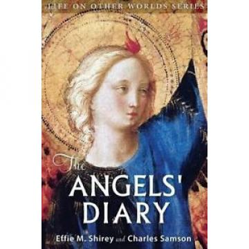 NEW The Angels' Diary: And Celestion Study of Man by Effie M. Shirey Paperback B