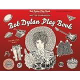 Bob Dylan Play Book New Paperback Book Giulia Pivetta, Matteo Guarnaccia